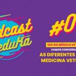 As Diferentes Fases da Medicina Veterinária – VeteduKa Podcast #1