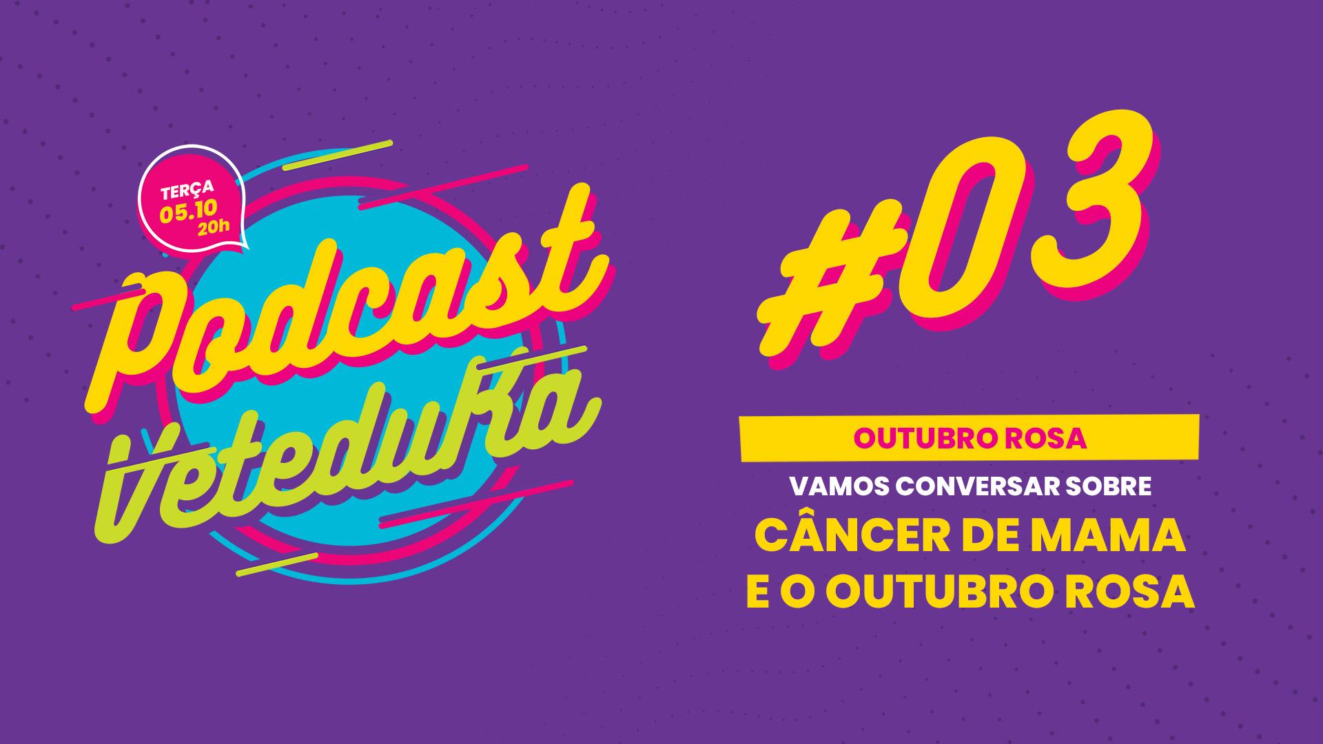 Outubro rosa e oncologia veterinária – VeteduKa Podcast #3
